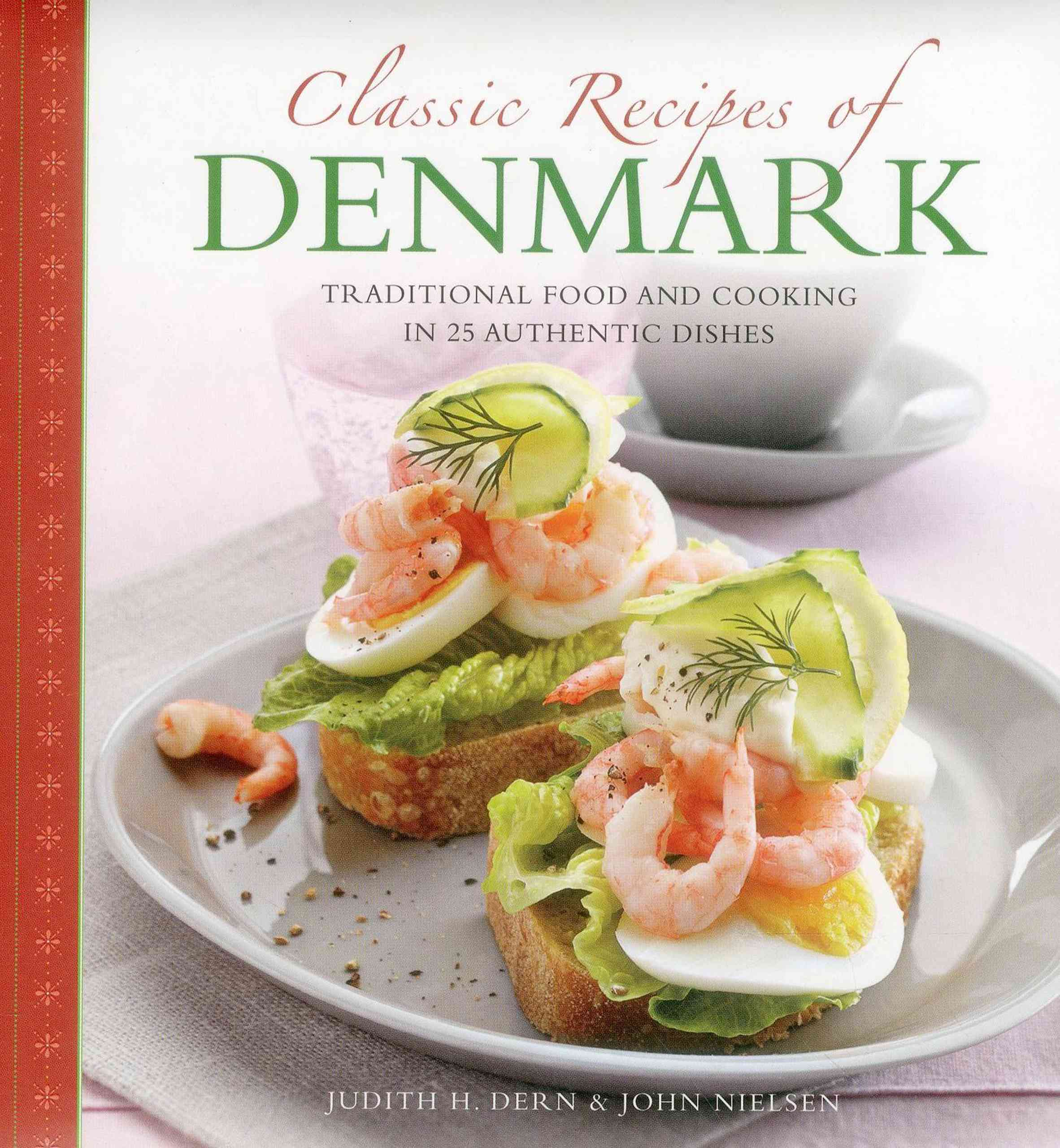 Classic Recipes of Denmark By Dern, Judith/ Nielsen, John