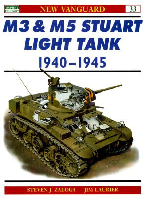 M3 & M5 Stuart Light Tank 1940-1945 By Zaloga, Steven/ Laurier, Jim (ILT)